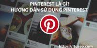 Pinterest là gì? Hướng dẫn sử dụng Pinterest đầy đủ nhất 2019