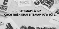 Sitemap là gì? Cách triển khai Sitemap từ A tới Z